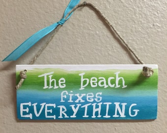 The Beach fixes everything small wood  signs Beach sayings Beach wreath sign Beach gifts Small gift for friends