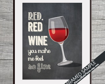 Red Red Wine, You Make Me Feel So Fine - Art Print (Funny Kitchen Song Series) (Featuring on Vintage Chalkboard) Kitchen Art Prints