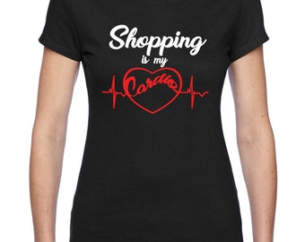 Shopping Is My Cardio Funny Unique Gift Woman T-shirt