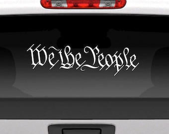 We The People vinyl decal sticker / decals for cars, trucks and more / 2nd Amendment