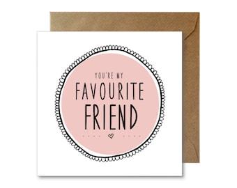 Favourite Friend - Best Friend - Cute Friendship Card