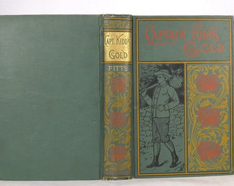 1888 - 'Captain Kidd's Gold. The True Story of An Adventurous Sailor Boy' by James Franklin Fitts