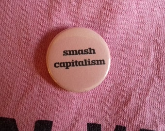 Smash Capitalism Button Badge