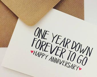 Wedding Anniversary Card, One year down forever to go, Anniversary Card and Envelope
