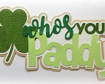 Who's your paddy saint Patrick's day  premade paper piecing 3d die cut by my tear bears kira