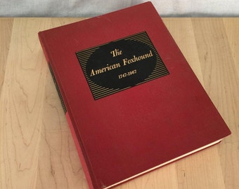 The American Foxhound 1747-1967 by Alexander Mackay-Smith, #688 of 1000, Signed by Author, Limited Edition excellent used condition