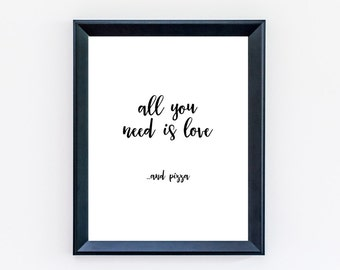 All You Need is Love...and Pizza Print - Pizza Print - Pizza Art - Funny Print
