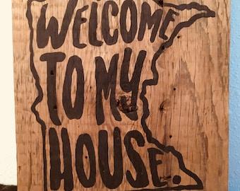 Minnesota-welcome to my house. On barn wood