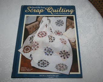 Hard Cover Book, Quick & Easy Scrap Quilting in Mix and Match Sets, 2000, Edited by Jeanne Stauffer and Sandra L. Hatch