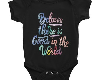 Believe There is Good in the World - Be the Good - Infant