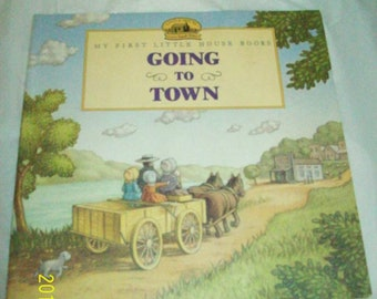 Going to Town (My First Little House) Laura Ingalls Wilder 1995 excellent condition