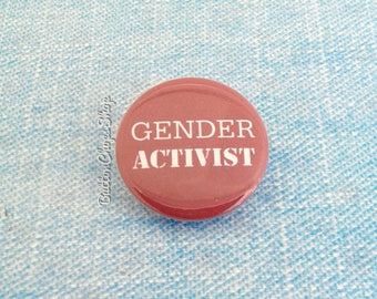 "Gender Badge - 1"" pinback button badge - gender activist - lbgtq pin - equal rights - pin button - gender pin - protest pin"
