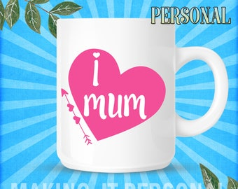 I Love Mum Personalised Mug Gift Idea
