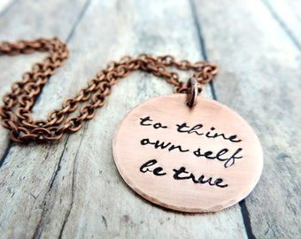 To Thine Own Self Be True Necklace - Shakespeare Quote from Hamlet - Hand Stamped Jewelry