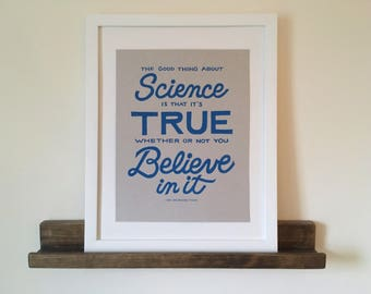 The Good Thing About Science // Neil DeGrasse Tyson // Art Print, 8.5 x 11 // Hand Silkscreened, Screenprinted // Geek Art, Science March