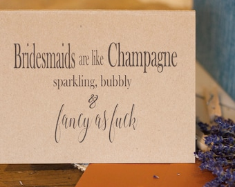 Bridesmaids are like champagne bridesmaid, Maid of honor, man of honor card, invitation, bridal party, kraft paper