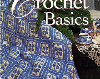 Crochet Basics Instruction Book from Oxmoor House and Leisure Arts