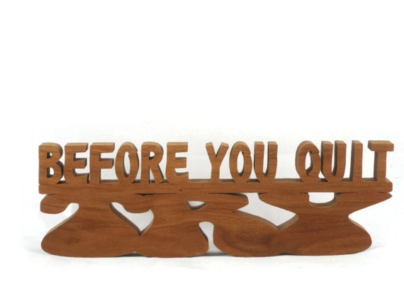 "Desk Or Shelf Word Art Decor ""Before You Quit Try"" Handmade From Cherry Wood"