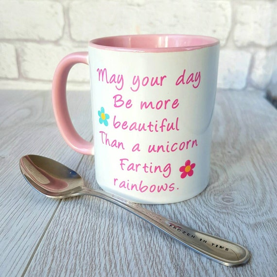 May Your Day be More Beautiful than a Unicorn Farting Rainbows Mug - add any name.