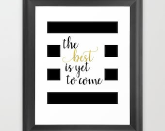 The Best Is Yet To Come, Inspirational Quote Print Download, Motivational Quotes For Wall, Pink and Gold Decor Wall, Digital Download Print