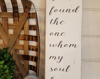 "I Have Found The One Whom My Soul Loves Sign, Scripture Sign, Wedding Sign, Song of Solomon Sign, Rustic Wood Sign, 24"" x 7.25"""