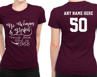 1968 No Woman Is Perfect Except 50th Birthday Party Shirt, 50 years old shirt, limited edition 50 year old, 50th birthday party Custom tee