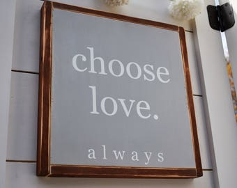 Large Grey Farmhouse Style Choose Love Sign - Handpainted Sign - Love  - Farmhouse Sign - Love Decor - Christmas Gift - Housewarming Gift