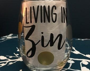 Living in Zin - Wine Sayings Wine Glass