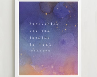 Everything you can imagine is real, pablo picasso quote poster, typography print, wall decor