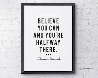 """Typography Poster """"Believe You Can And You're Halfway There"""" Instant Digital Download, Printable Print, Motivational Inspirational Wall Art"""