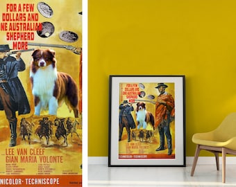 Australian Shepherd Art Aussie Dog For a Few Dollars More Movie Poster Vintage Giclee Print  or Canvas Print Gift for Her Gift For Him