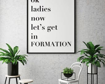 Ok Ladies Now Let's Get In Formation Poster, Large Poster Printable, Large Printable, Instant Download, Formation, Formation Poster