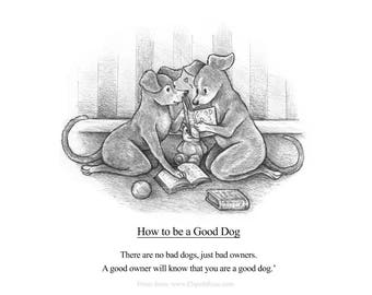 How to be a Good Dog Step Two B&W 8x6 Mounted Open Edition Print