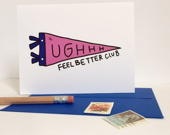Feel Better Club card / get well soon card / encouragement card