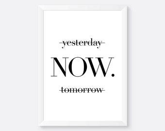 Yesterday Now Tomorrow Poster, Print, Wall Art, Wall Prints, Typography Print, Wall Decor, Home Decor, Decor, Decoration, Interior Design