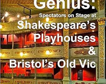 Imaginative Genius; Shakespeare's Theatres and Bristol's Old Vic