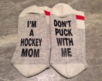 I'm A Hockey Mom ... Don't Puck With Me (Word Socks - Funny Socks - Novelty Socks)
