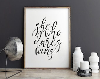 PRINTABLE WALL ART, She Who Dares Wins,Nursery Girls.Quote Prints,Gift for Her,Teens Girls Decor,Typography Prints,Wall Art,Printable Art