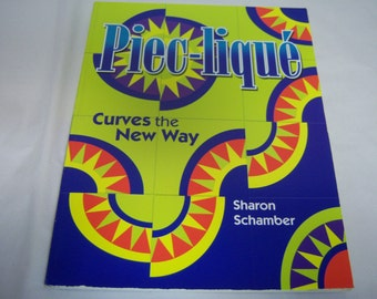 Piec-lique Book, Curves The New Way, Paperback Quilt Book, By Sharon Schamber, 2005 Edition, Many Patterns, Collectible Book, Good Condition