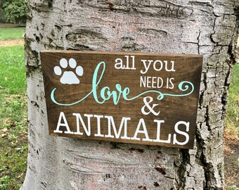 Rustic Home Decor,Rustic Sign,Animal Sign,Animal Decor,Farmhouse Decor,Pet Decor,All you need is love & animals,Rustic Pet Decor