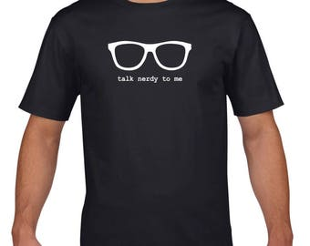 Talk Nerdy To Me Tee Shirt