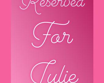 RESERVED FOR JULIE