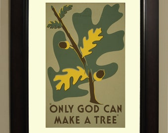 Only God can make a tree WPA Poster - 3 sizes available, one price.