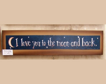 New Lower Price! I love you to the moon and back, wood sign by folk artist Laurie Sherrell Maurey