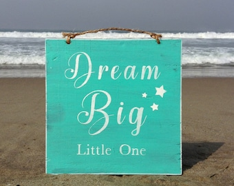 Dream Big Little One Wood Sign Baby Nursery Decor Baby's Room Decor Kids Room Decor Play Room Decor Baby Shower Gift - Aqua or Pink