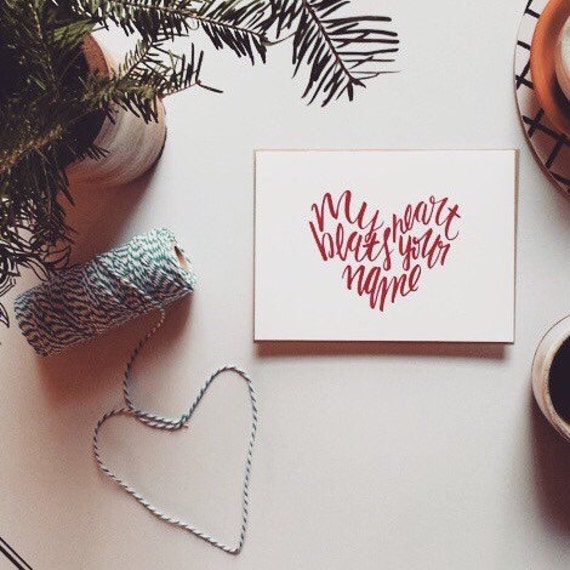 Romantic valentine's day card, anniversary card, my heart beats your name, hand lettered, sweet I love you