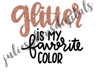 Rose Gold-Glitter is My Favorite Color DIGITAL download