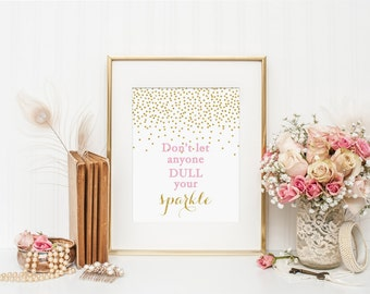 Don't Let Anyone Dull Your Sparkle - Nursery Art Print, Kids Wall Art - Pink and Gold Nursery - Baby Girl Nursery Art - Instant Download