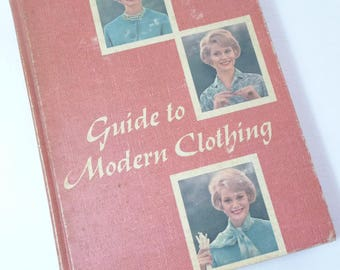 Guide to Modern Clothing, Vintage 1962, Hardcover Book, Vintage Clothing, Sewing Techniques, Vintage Pictures, Helpful Hints,Sewing Supplies