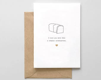 I love you more than a complex carbohydrate.
